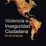 Presentan libro sobre Violencia e Inseguridad Ciudadana en las Américas