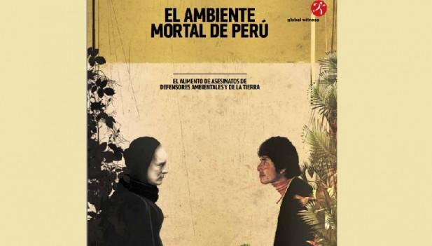 Perú es el cuarto país más peligroso del mundo para los defensores ambientales