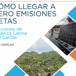 Cómo llegar a cero emisiones: lecciones de América Latina y el Caribe